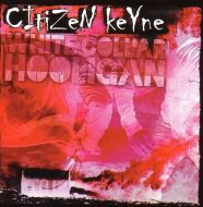 "CITIZEN KEYNE ""White Collar Hooligan"" CD"