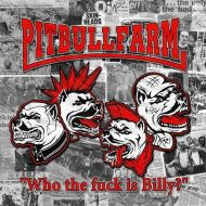 "PITBULLFARM ""Who The Fuck is Billy?"" CD"